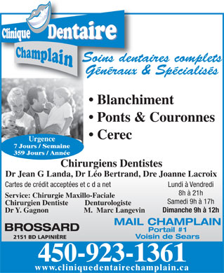 Clinique Dentaire Champlain (450-999-1259) - Annonce illustr&eacute;e - GENERAL DENTAL SERVICES DENTAL SPECIALISTS EMERGENCY CARE 7 DAYS WWW.CENTREDENTAIRECHAMPLAIN.CA