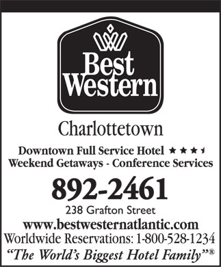 Best Western Charlottetown (902-892-2461) - Display Ad - The World s Biggest Hotel Family