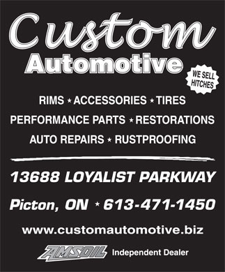 Custom Automotive (613-471-1450) - Display Ad - 13688 LOYALIST PARKWAY 13688 LOYALIST PARKWAY