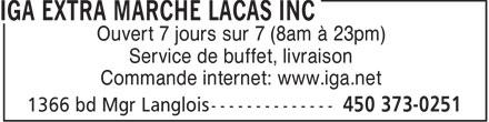 IGA Extra (450-373-0251) - Annonce illustrée======= - Ouvert 7 jours sur 7 (8am à 23pm) Service de buffet, livraison Commande internet: www.iga.net