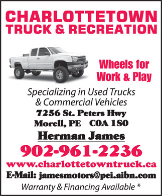 Charlottetown Truck (902-961-2236) - Annonce illustrée - Wheels for Work & Play www.charlottetowntruck.ca Wheels for Work & Play www.charlottetowntruck.ca