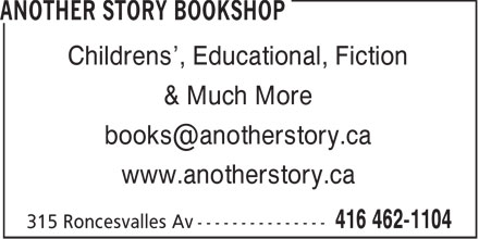 Another Story Bookshop (416-462-1104) - Annonce illustrée - Childrens', Educational, Fiction & Much More books@anotherstory.ca www.anotherstory.ca