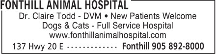 Fonthill Animal Hospital (289-434-4578) - Display Ad - Dr. Claire Todd - DVM   New Patients Welcome Dogs & Cats - Full Service Hospital www.fonthillanimalhospital.com  Dr. Claire Todd - DVM   New Patients Welcome Dogs & Cats - Full Service Hospital www.fonthillanimalhospital.com