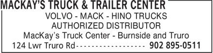 MacKay's Truck & Trailer Center (902-895-0511) - Display Ad - VOLVO - MACK - HINO TRUCKS AUTHORIZED DISTRIBUTOR MacKay's Truck Center - Burnside and Truro