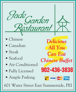 Jade Garden Restaurant (902-436-3838) - Annonce illustrée - Chinese Delicious Canadian All You Steak Can Eat Seafood Chinese Buffet Air Conditioned 902-436-3838 Fully Licensed Ample Parking 601 Water Street East Summerside, PEI