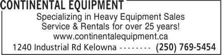 Continental Equipment (250-769-5454) - Annonce illustrée - Specializing in Heavy Equipment Sales Service & Rentals for over 25 years! www.continentalequipment.ca  Specializing in Heavy Equipment Sales Service & Rentals for over 25 years! www.continentalequipment.ca