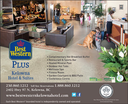 BEST WESTERN PLUS Kelowna Hotel & Suites (250-980-0708) - Display Ad - Best Western Plus Kelowna Hotel & Suites Environmental Wing Each Best Western  branded hotel is independently owned and operated 250.860.1212 Toll free Reservations 1.888.860.1212 2402 Hwy 97 N, Kelowna, BC www.bestwesternkelownahotel.com Best Western Plus Kelowna Hotel & Suites Environmental Wing Each Best Western  branded hotel is independently owned and operated 250.860.1212 Toll free Reservations 1.888.860.1212 2402 Hwy 97 N, Kelowna, BC www.bestwesternkelownahotel.com