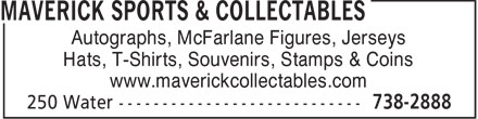 Maverick Sports &amp; Collectables (709-738-2888) - Display Ad - Autographs, McFarlane Figures, Jerseys Hats, T-Shirts, Souvenirs, Stamps &amp; Coins www.maverickcollectables.com  Autographs, McFarlane Figures, Jerseys Hats, T-Shirts, Souvenirs, Stamps &amp; Coins www.maverickcollectables.com