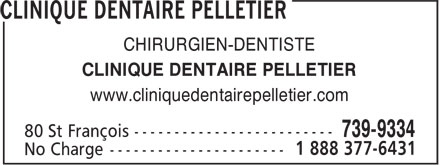 Clinique Dentaire Pelletier (1-888-506-1324) - Display Ad - CLINIQUE DENTAIRE PELLETIER www.cliniquedentairepelletier.com CHIRURGIEN-DENTISTE