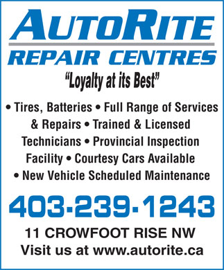 Autorite Repair Centres (403-766-9327) - Annonce illustrée - Loyalty at its Best Tires, Batteries   Full Range of Services & Repairs   Trained & Licensed Technicians   Provincial Inspection Facility   Courtesy Cars Available New Vehicle Scheduled Maintenance 403-239-1243 11 CROWFOOT RISE NW Visit us at www.autorite.ca