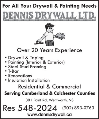 Dennis Drywall Ltd (902-893-0763) - Annonce illustrée - Serving Cumberland & Colchester Counties www.dennisdrywall.ca  Serving Cumberland & Colchester Counties www.dennisdrywall.ca