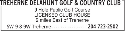 Treherne Delahunt Golf & Country Club (204-723-2502) - Annonce illustrée - 9 Hole Public Golf Course LICENSED CLUB HOUSE 2 miles East of Treherne