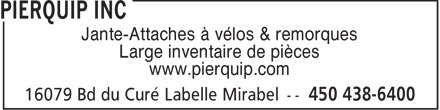 Pierquip Inc (450-438-6400) - Annonce illustr&eacute;e - Jante-Attaches &agrave; v&eacute;los &amp; remorques Large inventaire de pi&egrave;ces www.pierquip.com