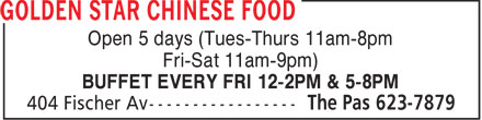 Golden Star Chinese Food (204-623-7879) - Display Ad - Open 5 days (Tues-Thurs 11am-8pm Fri-Sat 11am-9pm) BUFFET EVERY FRI 12-2PM & 5-8PM