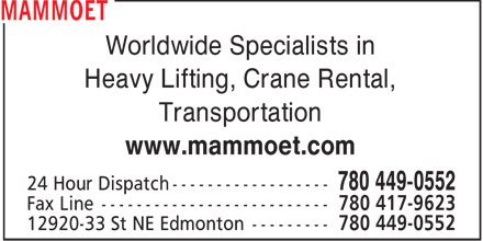 Mammoet (780-449-0552) - Display Ad - Worldwide Specialists in Heavy Lifting, Crane Rental, Transportation www.mammoet.com