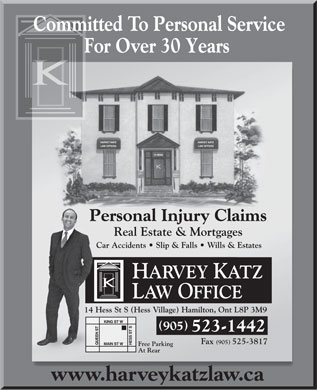 Katz Harvey Law Office (905-523-1442) - Annonce illustrée - Committed To Personal ServiceCommCmm For Over 30 Years ( ) 905 523-1442 www.harveykatzlaw.ca