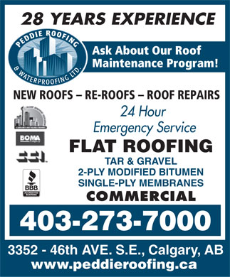 Peddie Roofing & Waterproofing Ltd (403-273-7000) - Annonce illustrée - 28 YEARS EXPERIENCE Ask About Our Roof Maintenance Program! NEW ROOFS - RE-ROOFS - ROOF REPAIRS 24 Hour Emergency Service FLAT ROOFING TAR & GRAVEL 2-PLY MODIFIED BITUMEN SINGLE-PLY MEMBRANES COMMERCIAL 403-273-7000 3352 - 46th AVE. S.E., Calgary, AB www.peddieroofing.ca  28 YEARS EXPERIENCE Ask About Our Roof Maintenance Program! NEW ROOFS - RE-ROOFS - ROOF REPAIRS 24 Hour Emergency Service FLAT ROOFING TAR & GRAVEL 2-PLY MODIFIED BITUMEN SINGLE-PLY MEMBRANES COMMERCIAL 403-273-7000 3352 - 46th AVE. S.E., Calgary, AB www.peddieroofing.ca