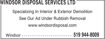 WDS Windsor Disposal Services Ltd (519-944-8009) - Display Ad - Specializing In Interior & Exterior Demolition See Our Ad Under Rubbish Removal www.windsordisposal.com