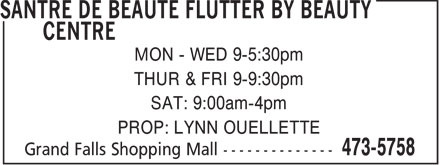 Santre De Beauté Flutter By Beauty Centre (506-473-5758) - Annonce illustrée - MON - WED 9-5:30pm THUR & FRI 9-9:30pm SAT: 9:00am-4pm PROP: LYNN OUELLETTE