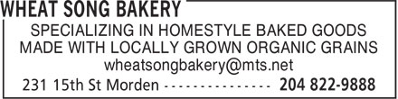 Wheat Song Bakery (204-822-9888) - Annonce illustrée - SPECIALIZING IN HOMESTYLE BAKED GOODS MADE WITH LOCALLY GROWN ORGANIC GRAINS wheatsongbakery@mts.net