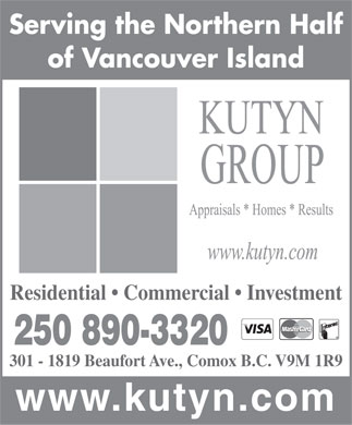 Kutyn Property Services Ltd (250-890-3320) - Annonce illustrée - Serving the Northern Half of Vancouver Island Residential   Commercial   Investment 250 890-3320 301 - 1819 Beaufort Ave., Comox B.C. V9M 1R9 www.kutyn.com