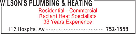 Wilson's Plumbing & Heating (902-752-1553) - Annonce illustrée - Residential - Commercial Radiant Heat Specialists 33 Years Experience