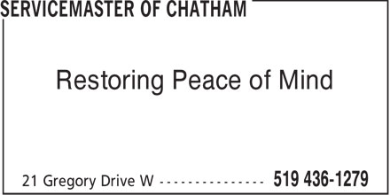 ServiceMaster Of Chatham (519-436-1279) - Display Ad - Restoring Peace of Mind