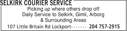 Selkirk Courier Service (204-757-2915) - Annonce illustrée - Picking up where others drop off Daily Service to Selkirk, Gimli, Arborg & Surrounding Areas  Picking up where others drop off Daily Service to Selkirk, Gimli, Arborg & Surrounding Areas