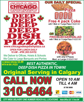 Chicago Deep Dish Pizza (310-6464) - Annonce illustrée - AT THE DOOR Just say Interac Price subject to change without notice Main Office 327  17 Ave SW