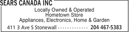 Sears Canada Inc (204-467-5383) - Annonce illustrée - Locally Owned & Operated Hometown Store Appliances, Electronics, Home & Garden