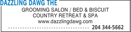 Dazzling Dawg The (204-344-5662) - Annonce illustr&eacute;e - GROOMING SALON / BED &amp; BISCUIT COUNTRY RETREAT &amp; SPA www.dazzlingdawg.com