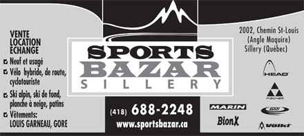 Sport Bazar Inc (418-688-2248) - Annonce illustr&eacute;e - 2002, Chemin St-Louis VENTE (Angle Maquire) LOCATION Sillery (Qu&eacute;bec) &Eacute;CHANGE Neuf et usag&eacute; V&eacute;lo  hybride, de route, cyclotouriste Ski alpin, ski de fond, planche &agrave; neige, patins (418) 688-2248 V&ecirc;tements: LOUIS GARNEAU, GORE www.sportsbazar.ca