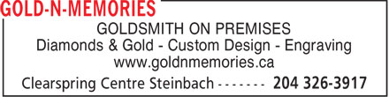 Gold-N-Memories (1-888-346-8139) - Annonce illustrée - GOLDSMITH ON PREMISES Diamonds & Gold - Custom Design - Engraving www.goldnmemories.ca  GOLDSMITH ON PREMISES Diamonds & Gold - Custom Design - Engraving www.goldnmemories.ca