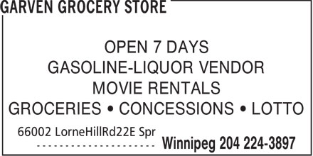 Garven Grocery Store (204-224-3897) - Annonce illustrée - OPEN 7 DAYS GASOLINE-LIQUOR VENDOR MOVIE RENTALS GROCERIES • CONCESSIONS • LOTTO  OPEN 7 DAYS GASOLINE-LIQUOR VENDOR MOVIE RENTALS GROCERIES • CONCESSIONS • LOTTO