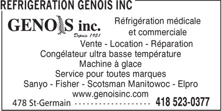 R&eacute;frig&eacute;ration Genois Inc (418-523-0377) - Annonce illustr&eacute;e - R&eacute;frig&eacute;ration m&eacute;dicale et commerciale Vente - Location - R&eacute;paration Cong&eacute;lateur ultra basse temp&eacute;rature Machine &agrave; glace Service pour toutes marques Sanyo - Fisher - Scotsman Manitowoc - Elpro www.genoisinc.com