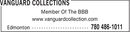Vanguard Collection Agencies Ltd (780-486-1011) - Annonce illustrée - Member Of The BBB www.vanguardcollection.com  Member Of The BBB www.vanguardcollection.com