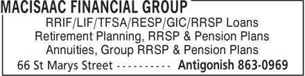 MacIsaac Financial Group (902-863-0969) - Display Ad - RRIF/LIF/TFSA/RESP/GIC/RRSP Loans Retirement Planning, RRSP & Pension Plans Annuities, Group RRSP & Pension Plans