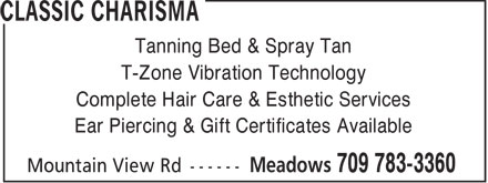 Classic Charisma (709-783-3360) - Display Ad - Tanning Bed & Spray Tan T-Zone Vibration Technology Complete Hair Care & Esthetic Services Ear Piercing & Gift Certificates Available