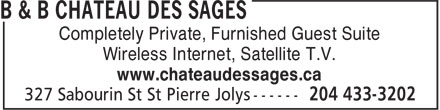Chateau des Sages B & B (204-433-3202) - Annonce illustrée - Completely Private, Furnished Guest Suite Wireless Internet, Satellite T.V. www.chateaudessages.ca