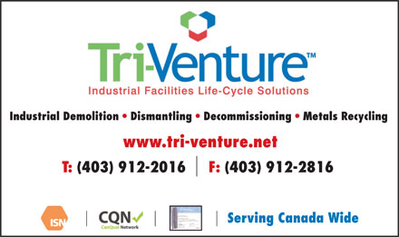 Tri-Venture Construction Ltd (403-912-2016) - Display Ad - Industrial Demolition   Dismantling   Decommissioning   Metals Recycling www.tri-venture.net T: (403) 912-2016     F: (403) 912-2816 Serving Canada Wide