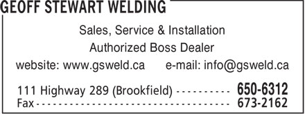Geoff Stewart Welding (902-899-6312) - Annonce illustr&eacute;e - Sales, Service &amp; Installation Authorized Boss Dealer website: www.gsweld.ca e-mail: info@gsweld.ca