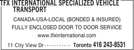 TFX International Specialized Vehicle Transport (416-243-8531) - Annonce illustrée - CANADA-USA-LOCAL (BONDED & INSURED) FULLY ENCLOSED DOOR TO DOOR SERVICE www.tfxinternational.com