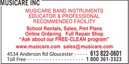 Musicare Inc (613-822-0601) - Annonce illustrée - MUSICARE BAND INSTRUMENTS EDUCATOR & PROFESSIONAL RECOMMENDED FACILITY School Rentals, Sales, Pmt Plans Online Ordering Full Repair Shop ¿Ask about our FREE-CLEAN program¿ www.musicare.com sales@musicare.com