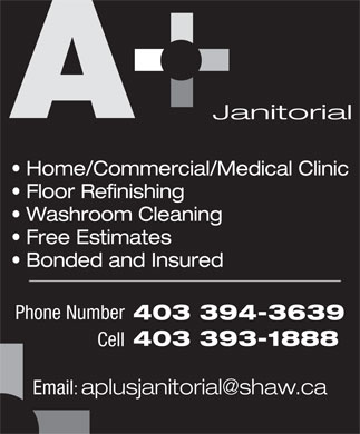 A + Janitorial (403-393-1888) - Annonce illustrée - Home/Commercial/Medical Clinic Floor Refinishing Washroom Cleaning Free Estimates Bonded and Insured Phone Number 403 394-3639 403 393-1888 Cell Email: Janitorial
