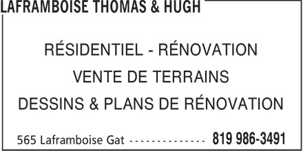 Laframboise Thomas & Hugh (819-986-3491) - Annonce illustrée - RÉSIDENTIEL - RÉNOVATION VENTE DE TERRAINS DESSINS & PLANS DE RÉNOVATION  RÉSIDENTIEL - RÉNOVATION VENTE DE TERRAINS DESSINS & PLANS DE RÉNOVATION