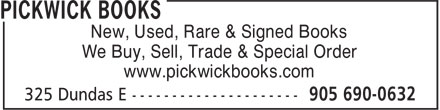 Pickwick Books (905-690-0632) - Annonce illustrée - New, Used, Rare & Signed Books We Buy, Sell, Trade & Special Order www.pickwickbooks.com