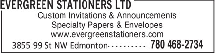 Evergreen Stationers Ltd (780-468-2734) - Annonce illustrée - Custom Invitations & Announcements Specialty Papers & Envelopes www.evergreenstationers.com