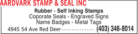 Aardvark Stamp &amp; Seal Inc (403-346-8014) - Display Ad - Rubber - Self Inking Stamps Coporate Seals - Engraved Signs Name Badges - Metal Tags