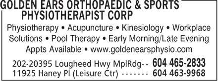 Golden Ears Orthopaedic &amp; Sports Physiotherapist Corp (604-465-2833) - Display Ad - Physiotherapy &bull; Acupuncture &bull; Kinesiology &bull; Workplace Solutions &bull; Pool Therapy &bull; Early Morning/Late Evening Appts Available &bull; www.goldenearsphysio.com 604 465-2833