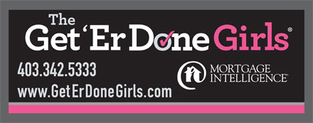 The Get 'Er Done Girls Mortgage Intelligence (403-406-0773) - Display Ad